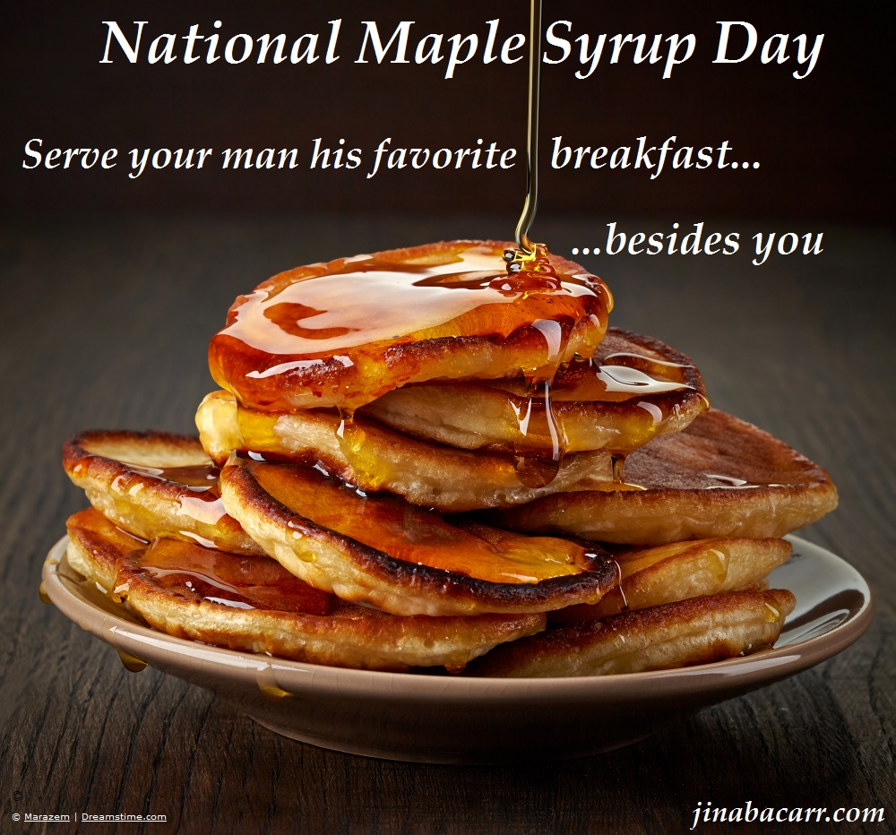 National Maple Syrup Day with you and your man | Once upon ...